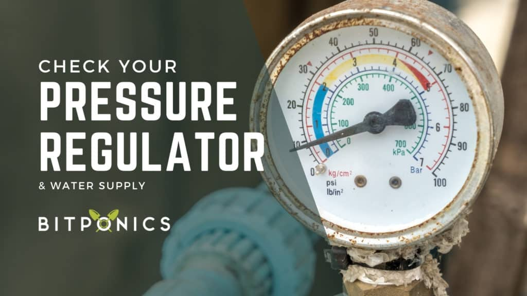 Check your water supply and pressure regulator