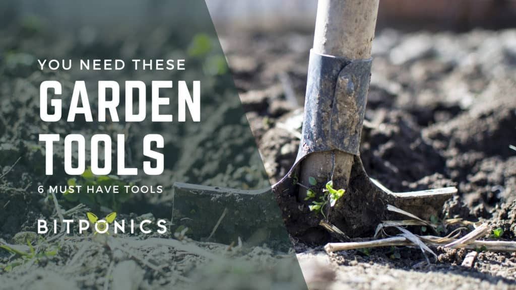 Garden Tools You Will Need.