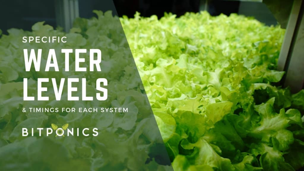 Water levels and timings for each hydroponic system